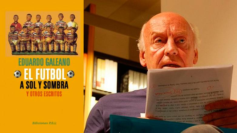 Futbolistas argentinos homenajean a Eduardo Galeano quien unió dos pasiones: cultura y fútbol