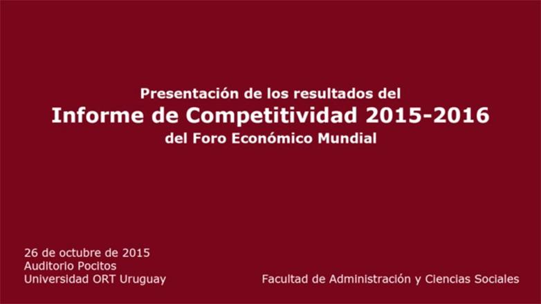 Foro Económico Mundial presentó en la universidad ORT de Montevideo los resultados del Informe de Competitividad 2015-2016
