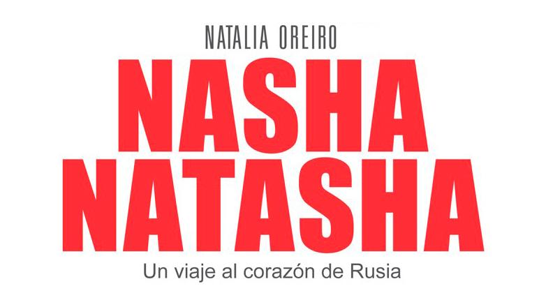 """""""Nasha Natasha"""", el documental que habla de cómo los rusos de enamoraron de Natalia Oreiro"""