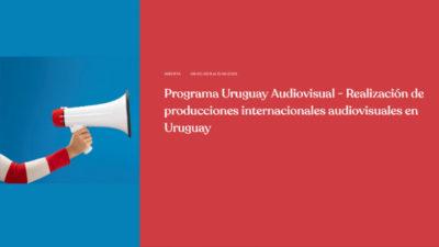 Atención creadores: Uruguay Audiovisual convoca y apoya a producciones de todo el mundo