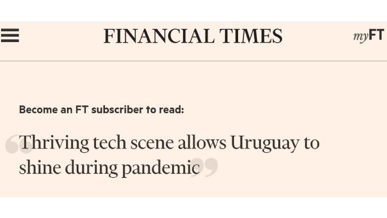 La mirada de Silicon Valley sobre Uruguay y el destaque que le dio el Financial Times